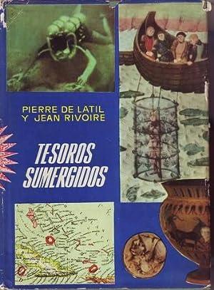 TESOROS SUMERGIDOS.: LATIL, Pierre de y RIVOIRE, Jean