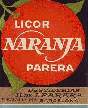 ETIQUETA DE LICOR DE NARANJA PARERA. Destilerías H. de J. Parera, Barcelona. Fundadas en ...