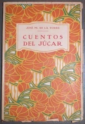CUENTOS DEL JUCAR.: TORRE, José M.