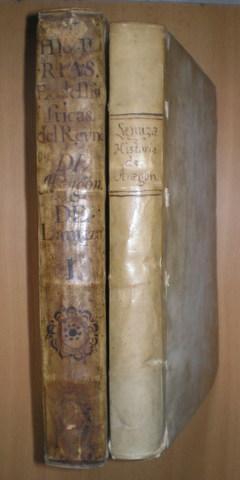 HISTORIAS ECLESIASTICAS Y SECULARES DE ARAGON en que se continuan los anales de Zurita, y tiempos ...