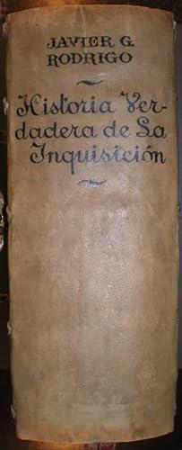 HISTORIA VERDADERA DE LA INQUISICION.: GARCIA RODRIGO, Francisco