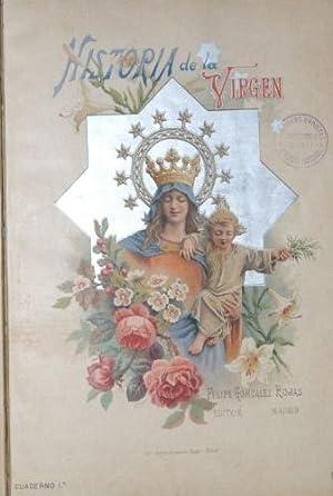 HISTORIA DE LA SANTISIMA VIRGEN MARIA, del desarrollo del culto y de sus principales advocaciones ...