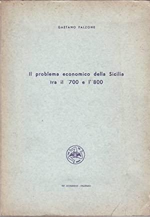 IL PROBLEMA ECONOMICO DELLA SICILIA TRA IL '700 E L''800.: FALZONE, Gaetano