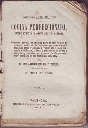 NOVISIMO ARTE PRACTICO DE COCINA PERFECCIONADA, REPOSTERIA Y ARTE DE TRINCHAR. contiene adem&aacute...
