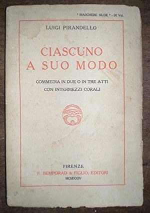 CIASCUNO A SUO MODO. Commedia in due: PIRANDELLO, Luigi