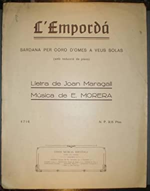 L'EMPORDA. Sardana per coro d'omes a veus solas (amb reducció de piano). Lletra de...