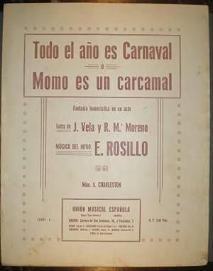 TODO EL AÑO ES CARNAVAL o Momo es un carcamal. Fantasía humorística en un acto. Letra de J. Vela y ...