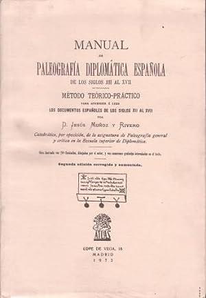 MANUAL DE PALEOGRAFIA DIPLOMATICA ESPAÑOLA de los: MUÑOZ Y RIVERO,