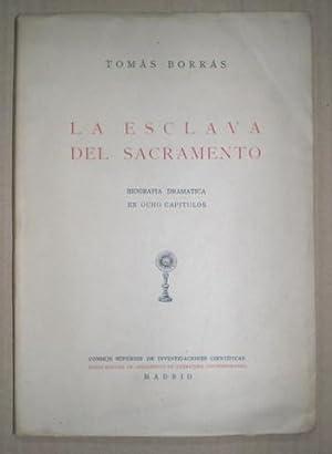 LA ESCLAVA DEL SACRAMENTO. Biografía dramática en ocho capítulos. Bocetos de ...