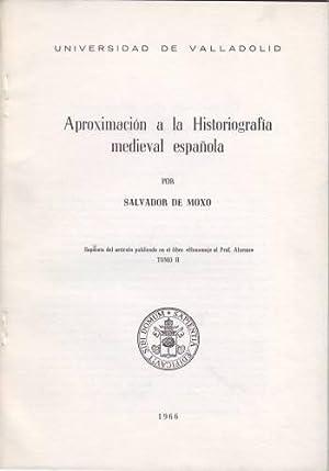 APROXIMACION A LA HISTORIOGRAFIA MEDIEVAL ESPAÑOLA. Separata: MOXO, Salvador de
