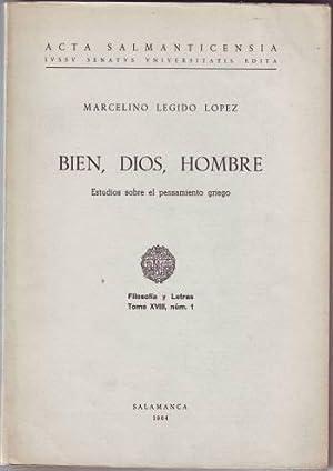 BIEN, DIOS, HOMBRE. Estudios sobre el pensamiento: LEGIDO LOPEZ, Marcelino