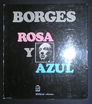 ROSA Y AZUL. La Rosa de Paracelso.: BORGES, Jorge Luis
