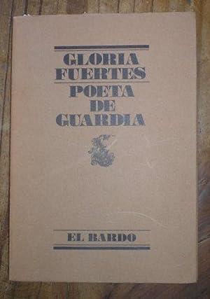 POETA DE GUARDIA. Col. 'El Bardo' num.: FUERTES, Gloria