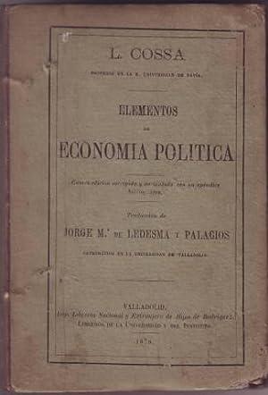 ELEMENTOS DE ECONOMIA POLITICA. Cuarta edición corregida y aumentada con un apéndice ...