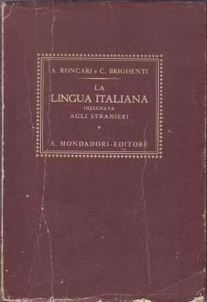 LA LINGUA ITALIANA INSEGNATA AGLI STRANIERI.: RONCARI, A. y
