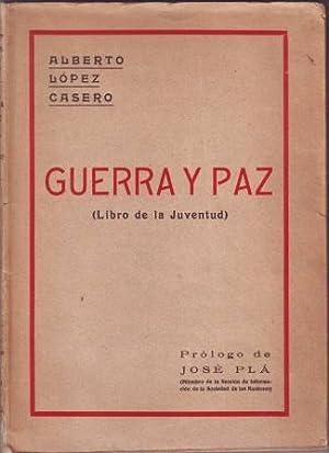 GUERRA Y PAZ (Libro de la Juventud).: LOPEZ CASERO, Alberto