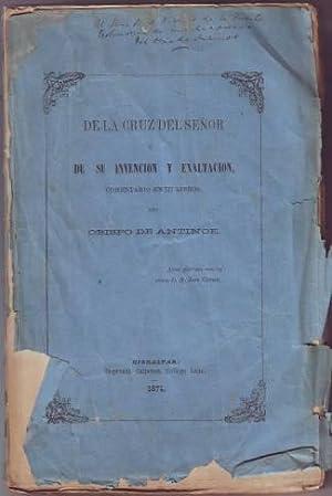 DE LA CRUZ DEL SEÑOR Y DE SU INVENCION Y EXALTACION. Comentario en III libros del Obispo de ...