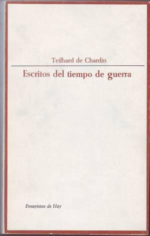 ESCRITOS DEL TIEMPO DE GUERRA (1916-1919).: TEILHARD DE CHARDIN,