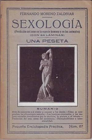 SEXOLOGIA. (Predicción del sexo en la especie humana y en los animales). (Con 24 lá...