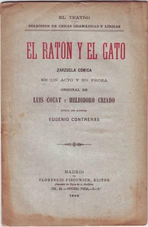 EL RATON Y EL GATO. Zarzuela cómica. Música del maestro Eugenio Contreras. ...