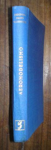 AEROMODELISMO. Manual del constructor aficionado. Con un: MAYER, Perceval