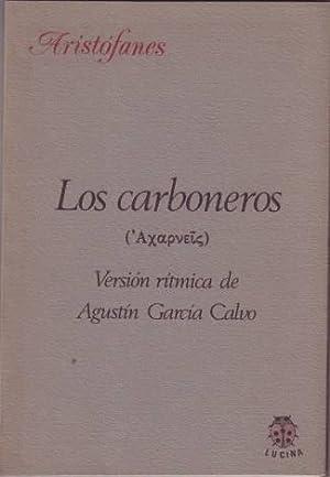 LOS CARBONEROS. Versión rítmica de Agustín García Calvo.: ARISTOFANES