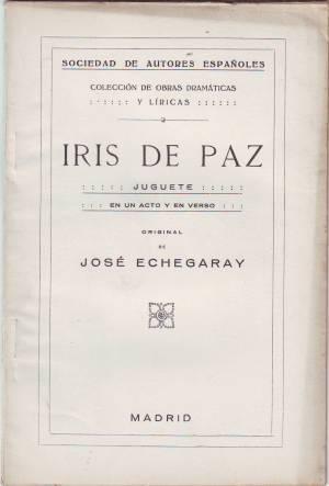IRIS DE PAZ. Juguete en un acto: ECHEGARAY, José