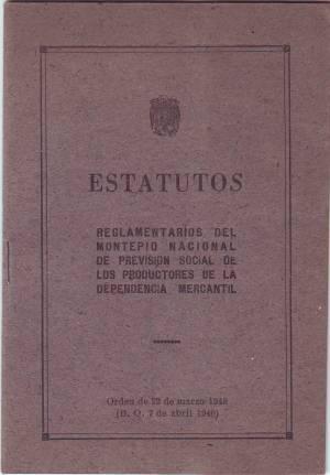 ESTATUTOS REGLAMENTARIOS del Montepío Nacional de Previsión Social de los Productores...