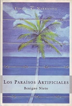 LOS PARAISOS ARTIFICIALES.: NIETO, Benigno