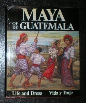 MAYA OF / DE GUATEMALA. Life and: PETTERSEN, Carmen L