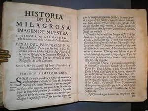 HISTORIA DE LA MILAGROSA IMAGEN DE NUESTRAS SEÑORA DE LAS CALDAS, Y SU CONVENTO. Vidas del ...