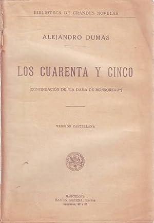 LOS CUARENTA Y CINCO. Biblioteca de grandes: DUMAS, Alejandro