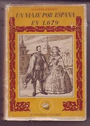UN VIAJE POR ESPAÑA EN 1679.: AULNOY, Condesa d'