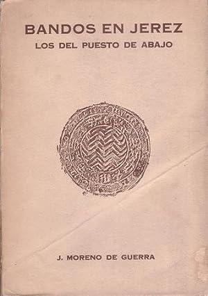 BANDOS EN JEREZ. LOS DEL PUESTO DE ABAJO. Estudio social y genealogico de la Edad Media en las ...