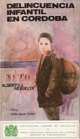 DELINCUENCIA INFANTIL EN CORDOBA. Prólogo Carlos García: REVUELTA, Alberto J