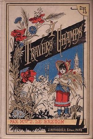 A TRAVERS CHAMPS. Botanique pour tous.: BRETON, Mme. Le