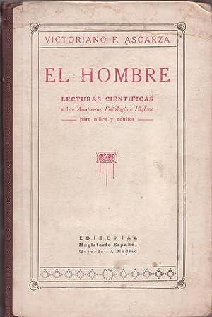 EL HOMBRE. Lecturas científicas. Nociones de anatomía,: ASCARZA, Victoriano