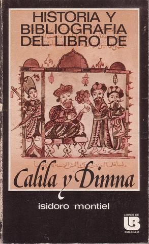 HISTORIA Y BIBLIOGRAFIA DEL 'LIBRO DE CALILA Y DIMNA'.: MONTIEL, Isidoro