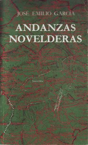 ANDANZAS NOVELDERAS.: GARCIA, José Emilio