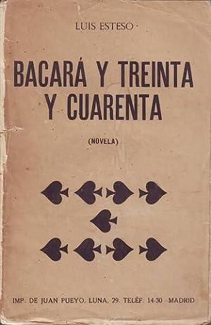 BACARA Y TREINTA Y CUARENTA (Novela).: ESTESO, Luis