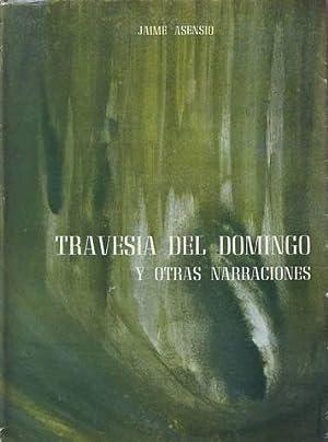 TRAVESIA DEL DOMINGO y otras narraciones. Portada: ASENSIO, Jaime