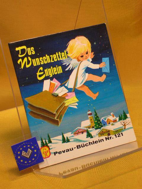 Das Wunschzettel-Englein : eine Weihnachtsgeschichte. Pevau-Büchlein ;: Höhn, Ursula und