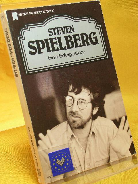 Steven Spielberg : eine Erfolgsstory. Deutsche Übersetztung von Matthias Wolf - Crawley, Tony