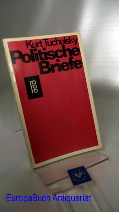 Politische Briefe. Zusammengestellt von Fritz J. Raddatz, Rororo 1183; - Tucholsky, Kurt