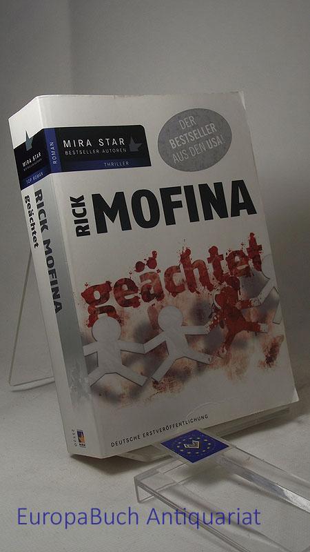 Geächtet : Roman. Aus dem Amerikanischen von Rainer Nolden - Mofina, Rick