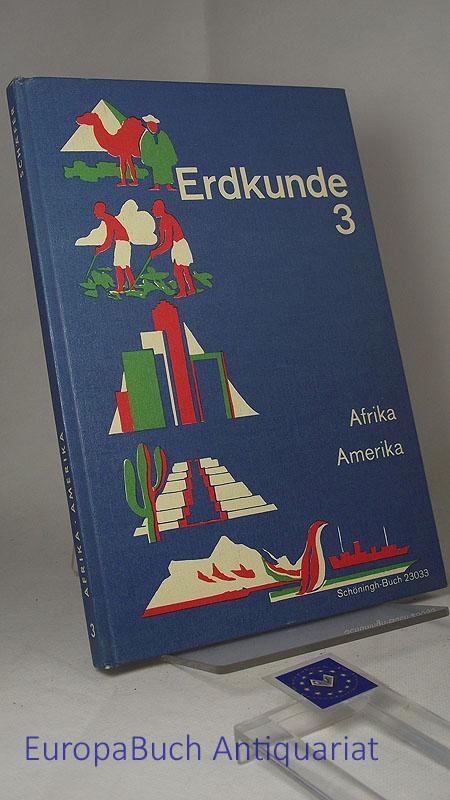 Afrika Amerika. Erdkunde 3 Polargebiete-Atlantischer Ozean. Erdkund: Kivelitz, Friedrich Wilhelm,