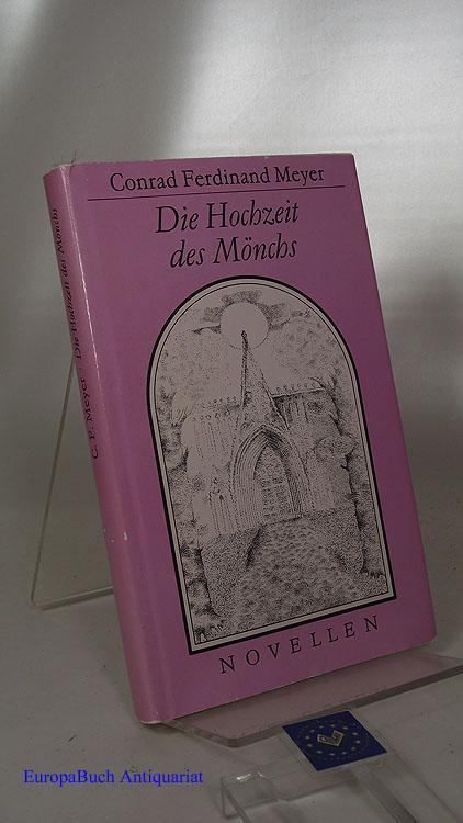 Die Hochzeit des Mönchs Novellen.: Meyer, Conrad Ferdinand: