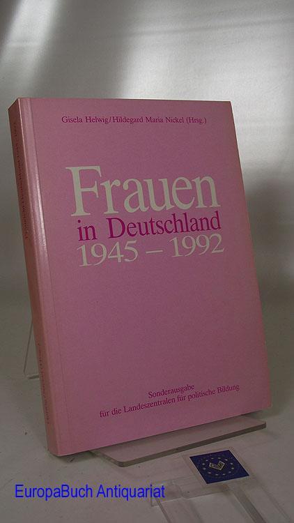 Frauen in Deutschland 1945-1992. Sonderausgabe für die: Helwig, Gisela und