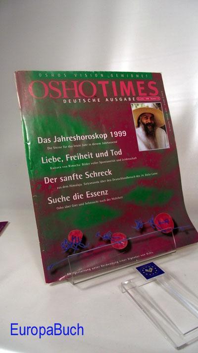 Oshotimes : Dezember 1998- Nummer 12 : Deutsche Ausgabe : Das Jahreshoroskop 1999; Liebe, Freiheit und Tod; Der sanfte Schreck; Suche die Essenz. Herausgegeben von: Osho Verlag GmbH