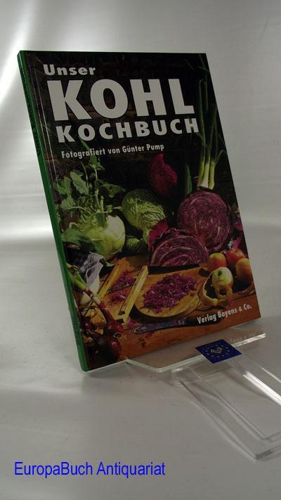 Unser Kohlkochbuch - Pump, Günter (Fotos)